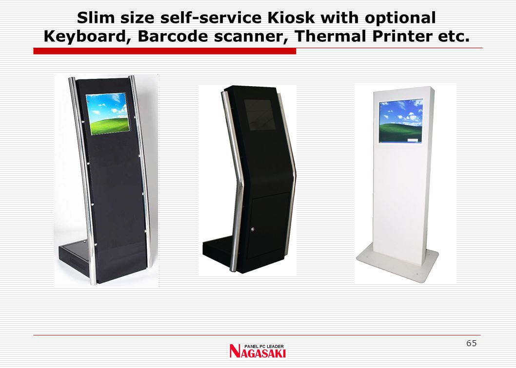65 Slim size self-service Kiosk with optional Keyboard, Barcode scanner, Thermal Printer etc.