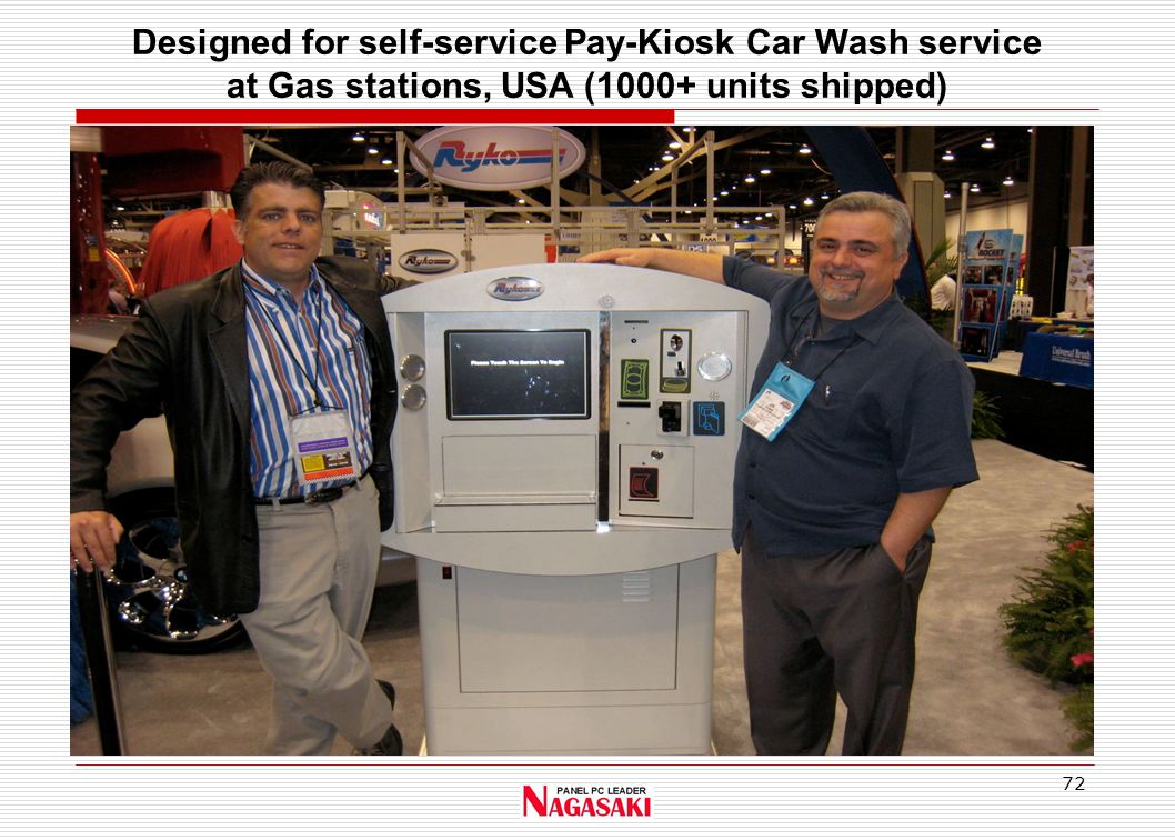 72 Designed for self-service Pay-Kiosk Car Wash service at Gas stations, USA (1000+ units shipped)