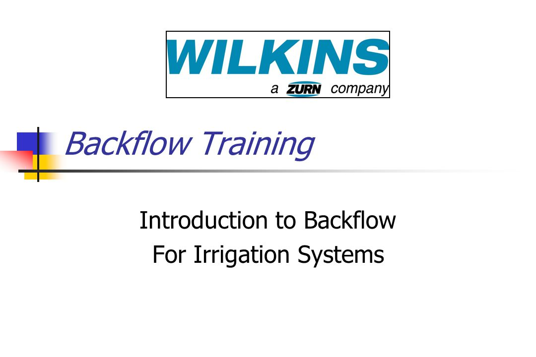 Backflow Training Introduction to Backflow For Irrigation Systems
