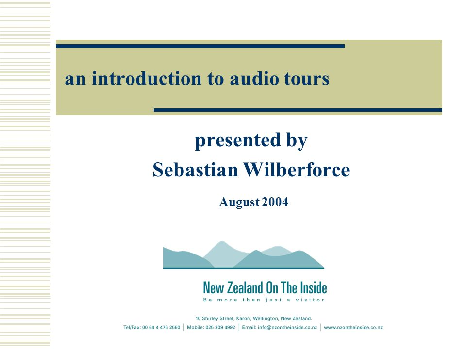 an introduction to audio tours presented by Sebastian Wilberforce August 2004