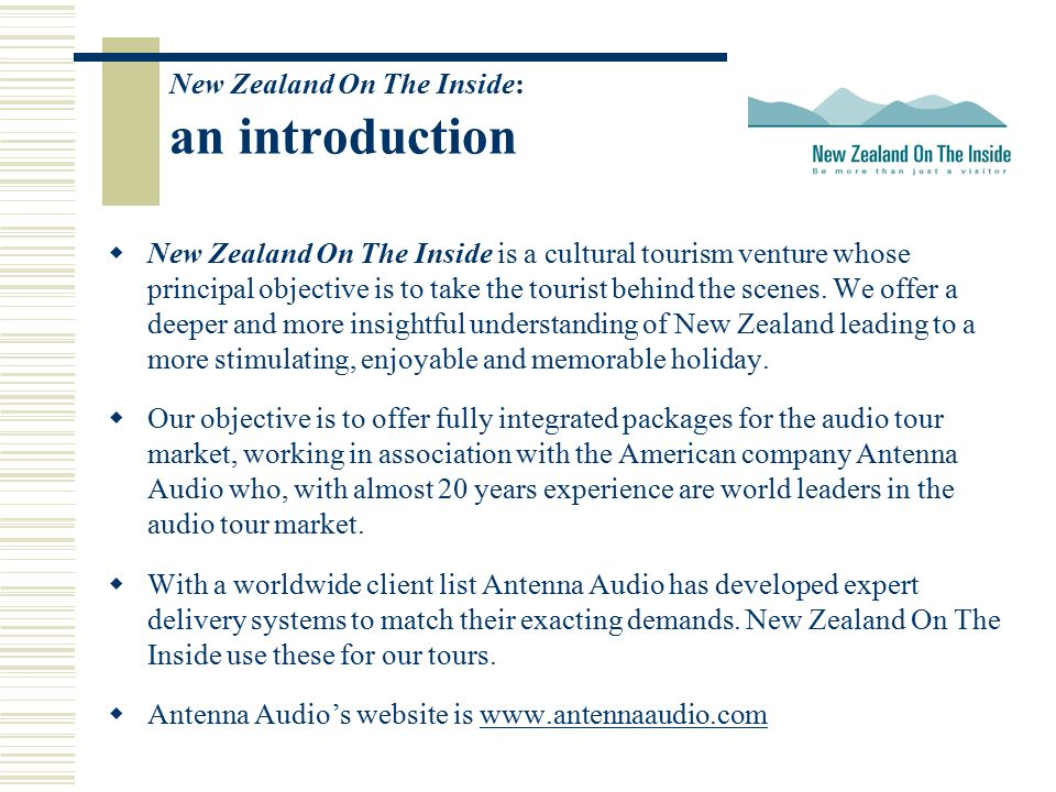 New Zealand On The Inside: an introduction  New Zealand On The Inside is a cultural tourism venture whose principal objective is to take the tourist behind the scenes.