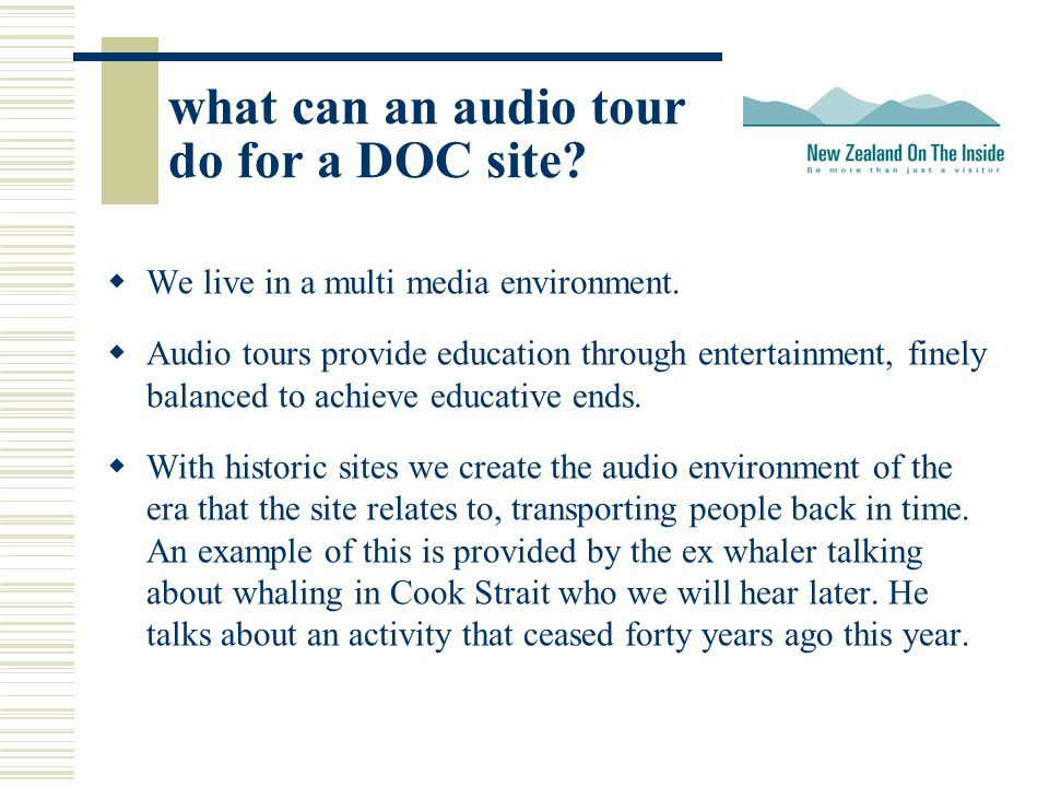 what can an audio tour do for a DOC site.  We live in a multi media environment.