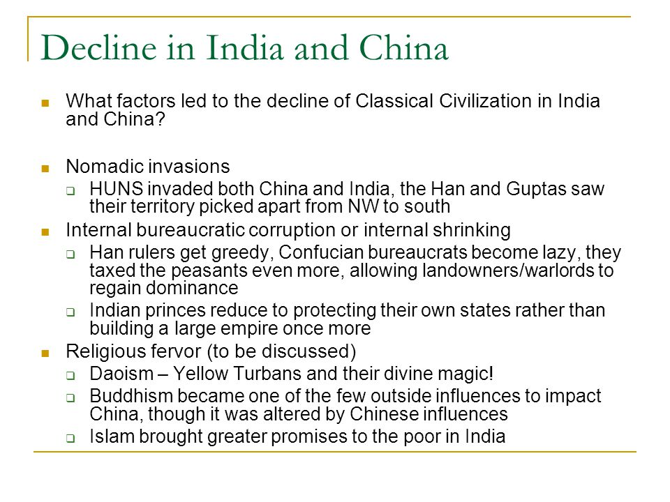 Decline in India and China What factors led to the decline of Classical Civilization in India and China.