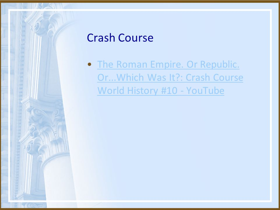 Crash Course The Roman Empire. Or Republic. Or...Which Was It?: Crash Course World History #10 - YouTubeThe Roman Empire. Or Republic. Or...Which Was