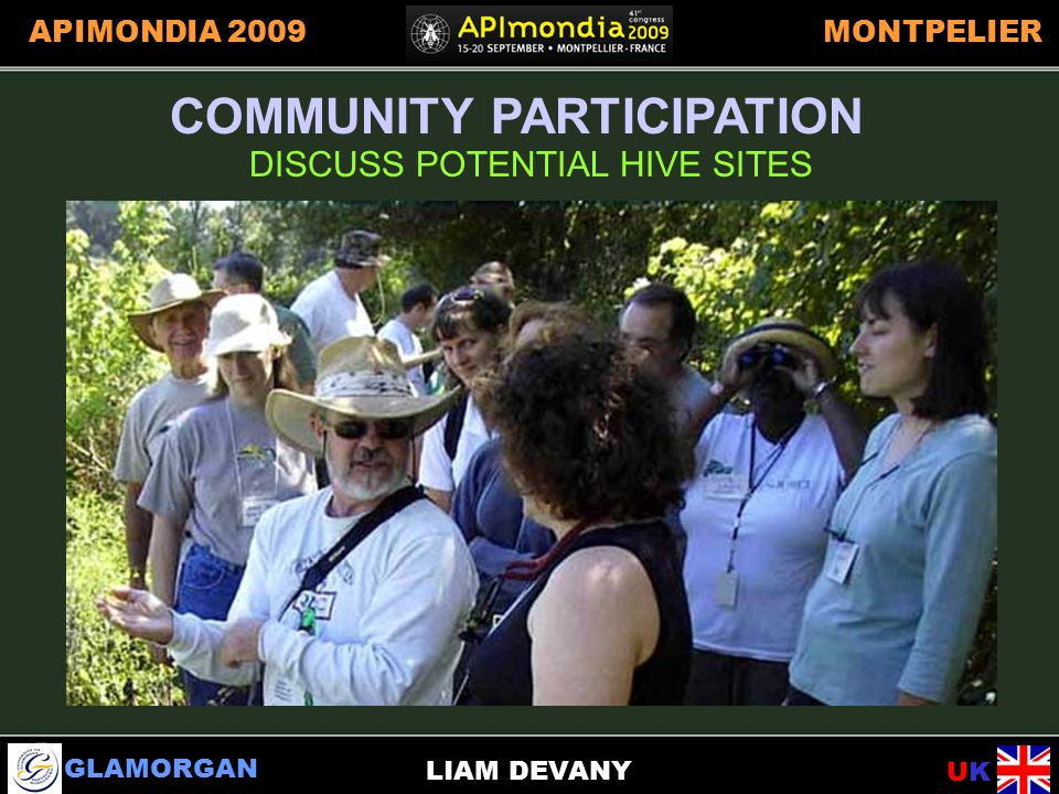 GLAMORGAN UKUK APIMONDIA 2009MONTPELIER LIAM DEVANY COMMUNITY PARTICIPATION DISCUSS POTENTIAL HIVE SITES