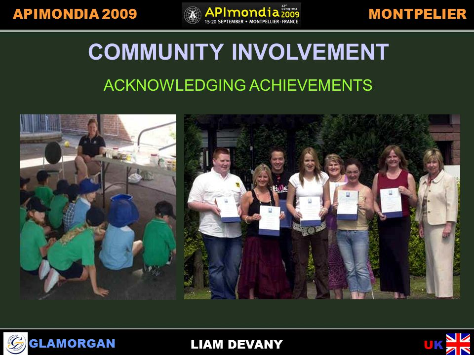 GLAMORGAN UKUK APIMONDIA 2009MONTPELIER LIAM DEVANY COMMUNITY INVOLVEMENT ACKNOWLEDGING ACHIEVEMENTS