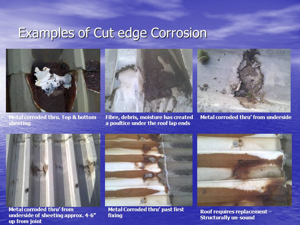 Examples of Cut edge Corrosion Metal corroded thru.