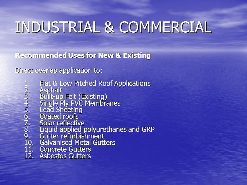 INDUSTRIAL & COMMERCIAL Recommended Uses for New & Existing Direct overlap application to: 1.