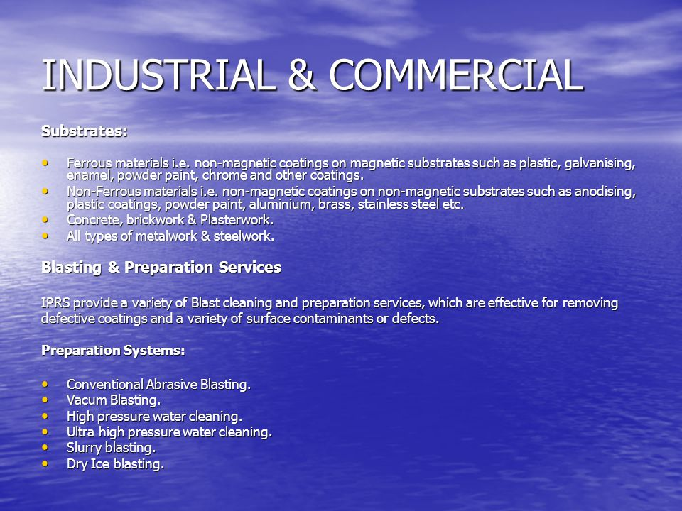 INDUSTRIAL & COMMERCIAL Substrates: Ferrous materials i.e.