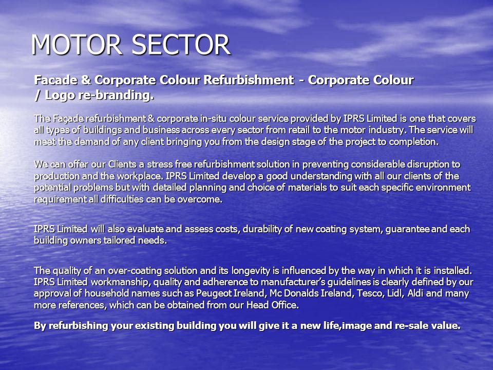 MOTOR SECTOR Facade & Corporate Colour Refurbishment - Corporate Colour / Logo re-branding. / Logo re-branding. The Façade refurbishment & corporate i