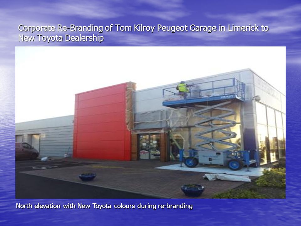 Corporate Re-Branding of Tom Kilroy Peugeot Garage in Limerick to New Toyota Dealership North elevation with New Toyota colours during re-branding