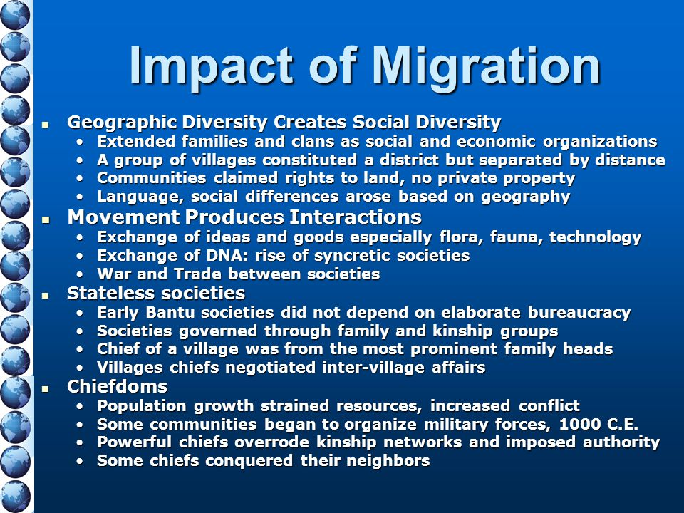Impact of Migration Geographic Diversity Creates Social Diversity Geographic Diversity Creates Social Diversity Extended families and clans as social