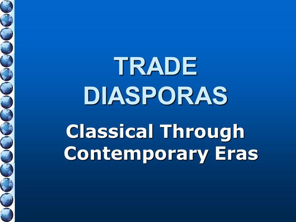 TRADE DIASPORAS Classical Through Contemporary Eras