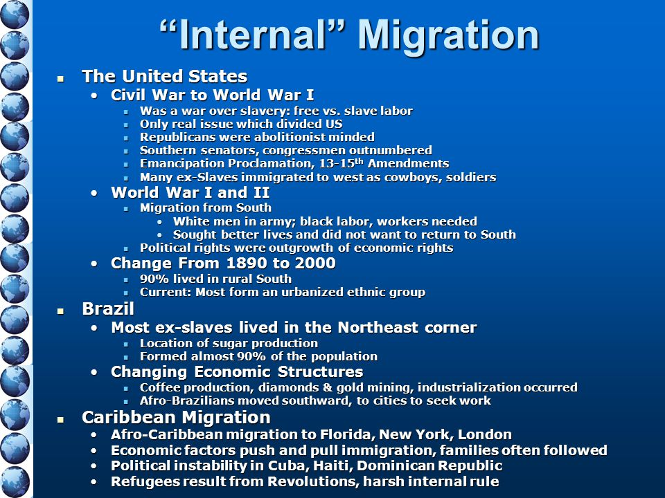 """""""Internal"""" Migration The United States The United States Civil War to World War ICivil War to World War I Was a war over slavery: free vs. slave labor"""