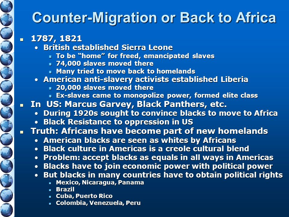 """Counter-Migration or Back to Africa 1787, 1821 1787, 1821 British established Sierra LeoneBritish established Sierra Leone To be """"home"""" for freed, ema"""