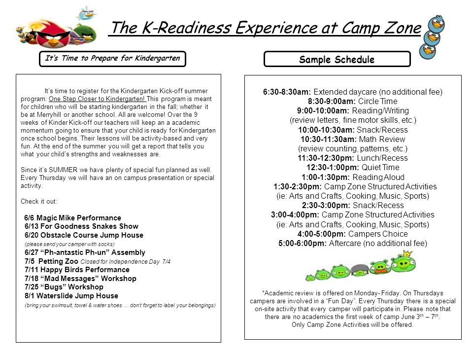 The K-Readiness Experience at Camp Zone It's time to register for the Kindergarten Kick-off summer program: One Step Closer to Kindergarten.