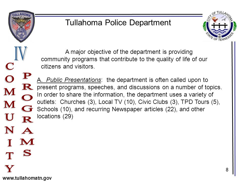 8 Tullahoma Police Department www.tullahomatn.gov A major objective of the department is providing community programs that contribute to the quality of life of our citizens and visitors.