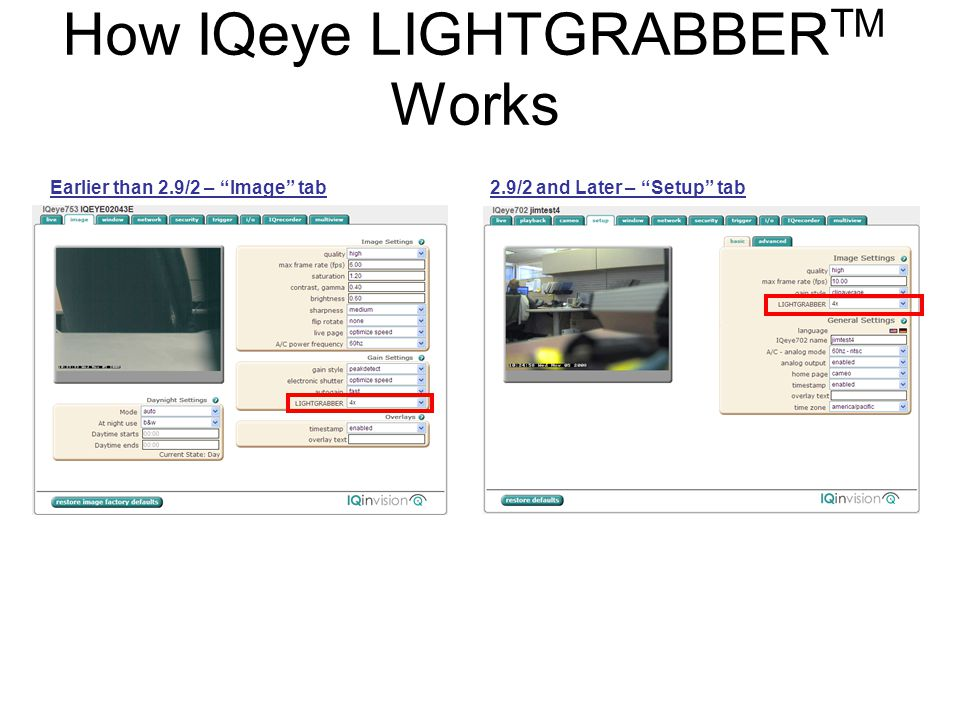 """Earlier than 2.9/2 – """"Image"""" tab2.9/2 and Later – """"Setup"""" tab How IQeye LIGHTGRABBER TM Works"""