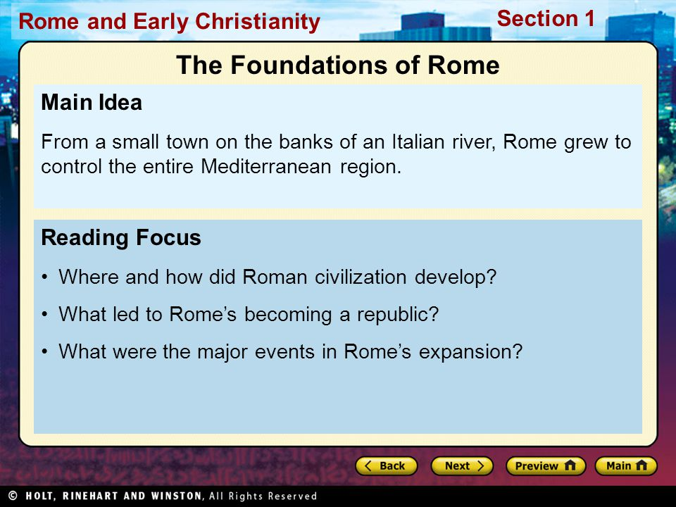 Rome and Early Christianity Section 1 All roads lead to Rome. Rome was not built in a day. When in Rome... How did Rome win such a place in modern popular culture.