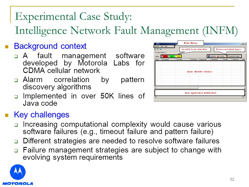 52 Experimental Case Study: Intelligence Network Fault Management (INFM) Background context  A fault management software developed by Motorola Labs f