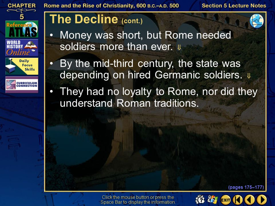 Section 5-8 Click the mouse button or press the Space Bar to display the information. The Decline (cont.) Simultaneously, the Roman Empire suffered in