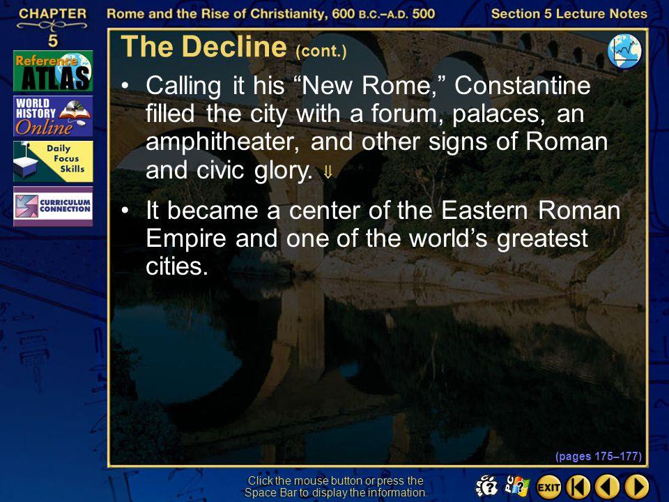 Section 5-14 Click the mouse button or press the Space Bar to display the information. In 324 Constantine became the sole ruler of Rome  His biggest