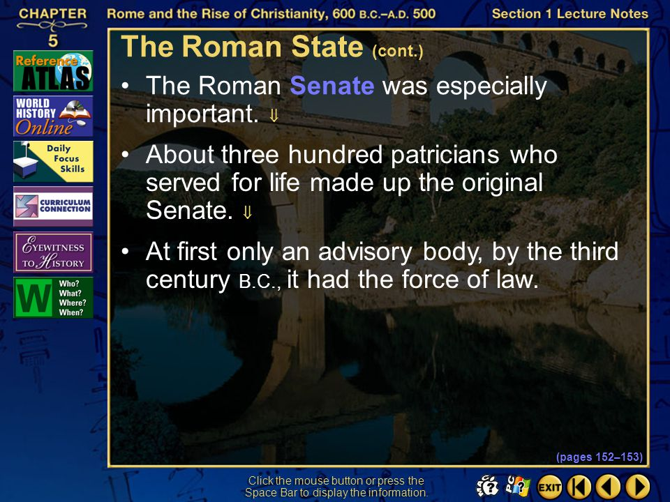 Section 1-23 Click the mouse button or press the Space Bar to display the information. The chief executive officers of the Roman Republic were the con