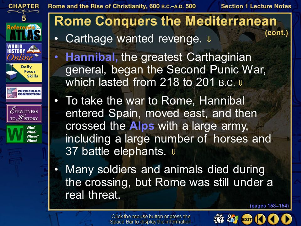 Section 1-32 Click the mouse button or press the Space Bar to display the information. Rome Conquers the Mediterranean (cont.) The First Punic War, be