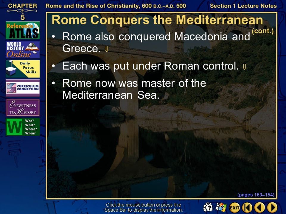 Section 1-35 Click the mouse button or press the Space Bar to display the information. Fifty years later, the Romans fought the Third Punic War.  In