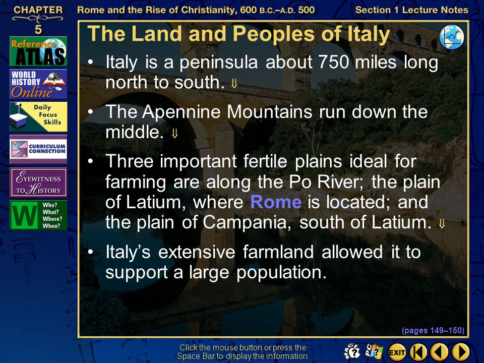 Section 1-7 (pages 149–150) The Land and Peoples of Italy Italy is a peninsula about 750 miles long north to south.