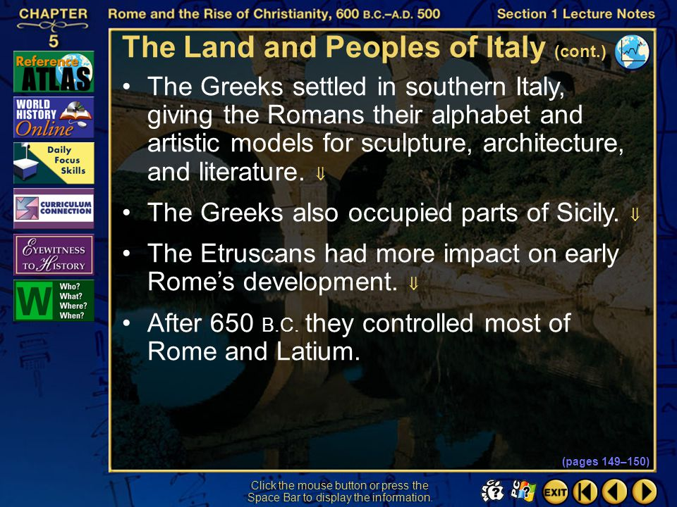 Section 1-10 Click the mouse button or press the Space Bar to display the information. Indo-European peoples moved into Italy from about 1500 to 1000