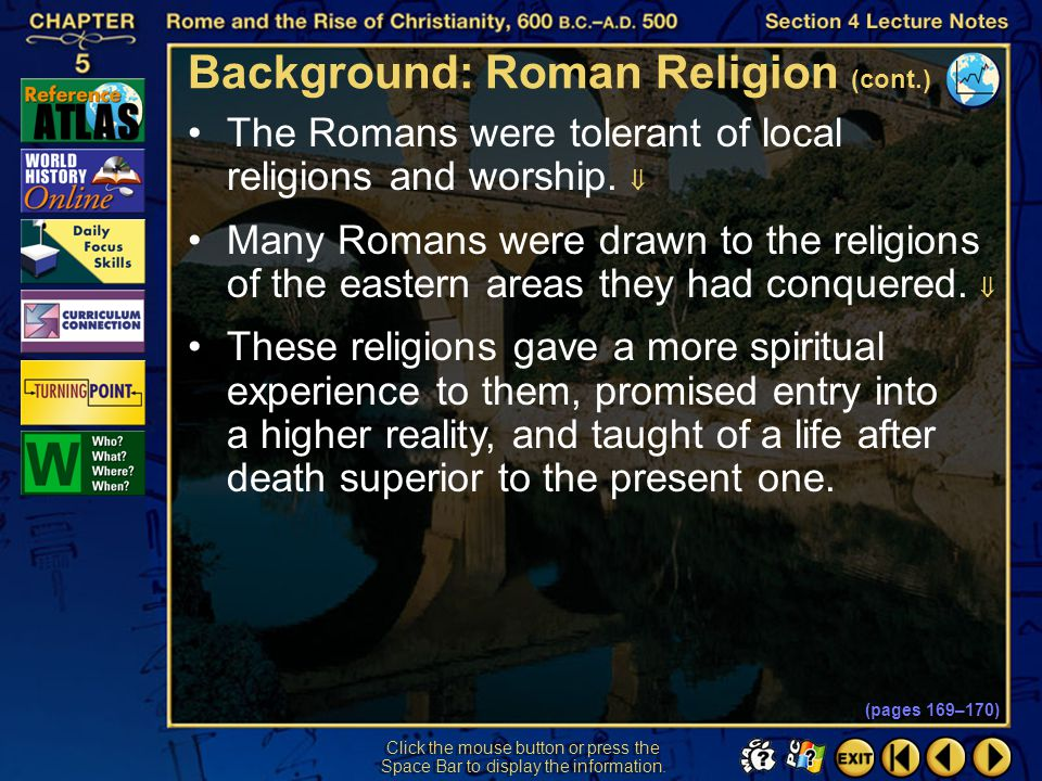 Section 4-8 Click the mouse button or press the Space Bar to display the information. Background: Roman Religion (cont.) The Romans believed that obse