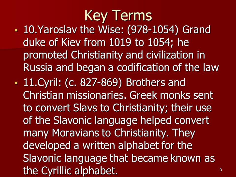 Key Terms  12.Methodius: (c.
