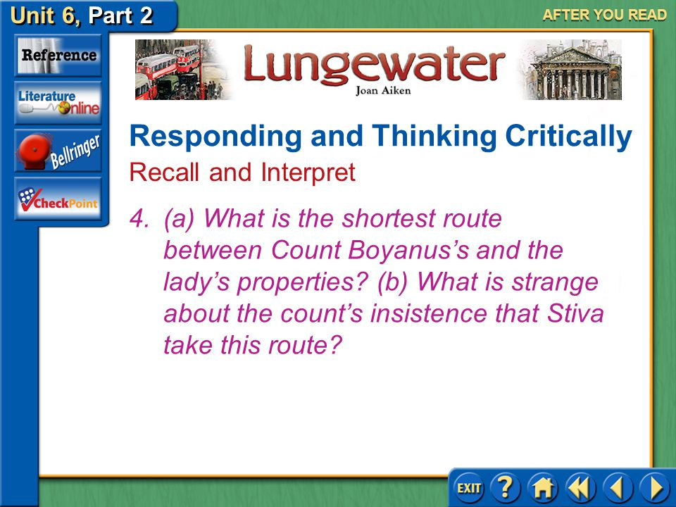 Unit 6, Part 2 Lungewater AFTER YOU READ 3.(a) Who is Stiva? (b) Why does he remain with Count Boyanus? Answer: (a) The enslaved person of Count Boyan