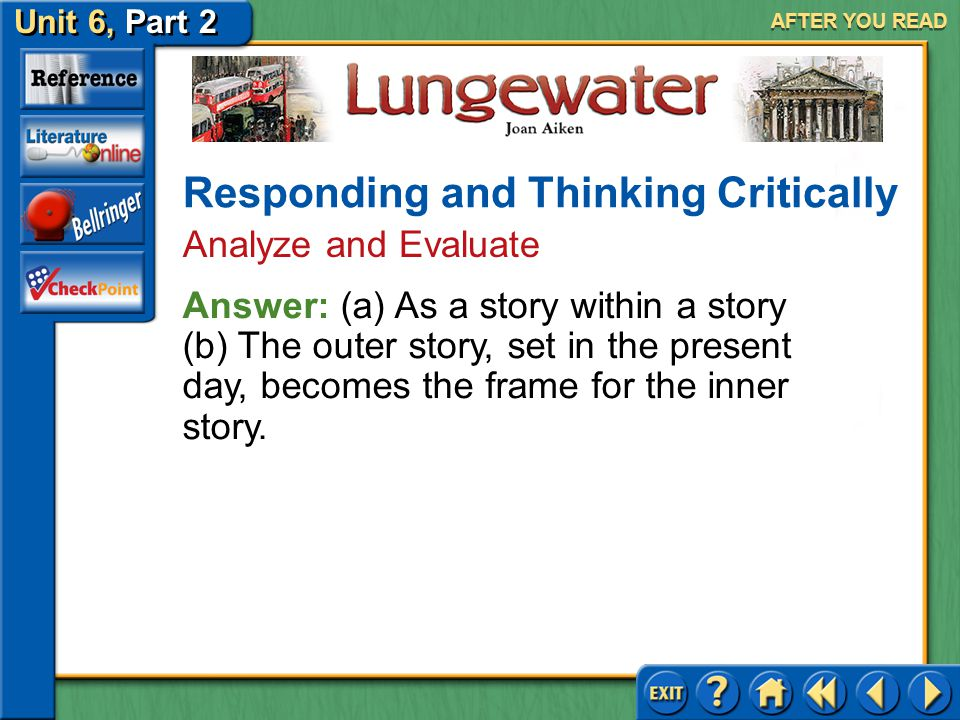 Unit 6, Part 2 Lungewater AFTER YOU READ Responding and Thinking Critically Analyze and Evaluate 6.(a) How does Joan Aiken present the story of Count