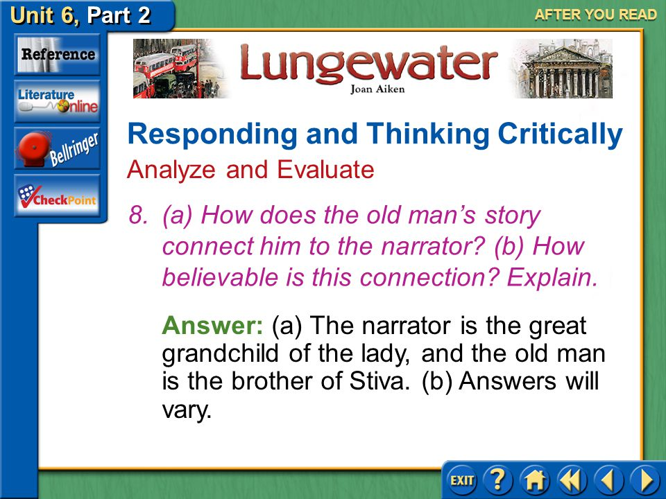Unit 6, Part 2 Lungewater AFTER YOU READ Responding and Thinking Critically Analyze and Evaluate Answer: (a) Through her refusal to respond to the cou