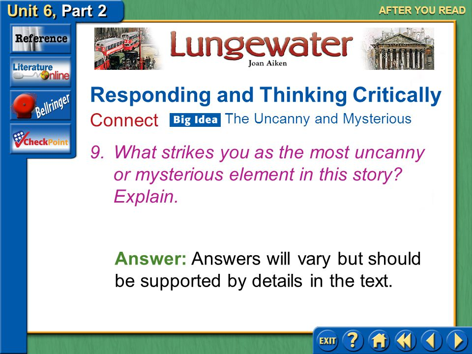 Unit 6, Part 2 Lungewater AFTER YOU READ Responding and Thinking Critically Analyze and Evaluate 8.(a) How does the old man's story connect him to the