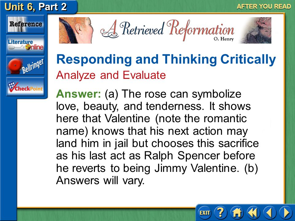 Unit 6, Part 2 A Retrieved Reformation AFTER YOU READ 6.(a) Analyze the symbolic meaning of Valentine asking for Annabel's rose. What effect do you th