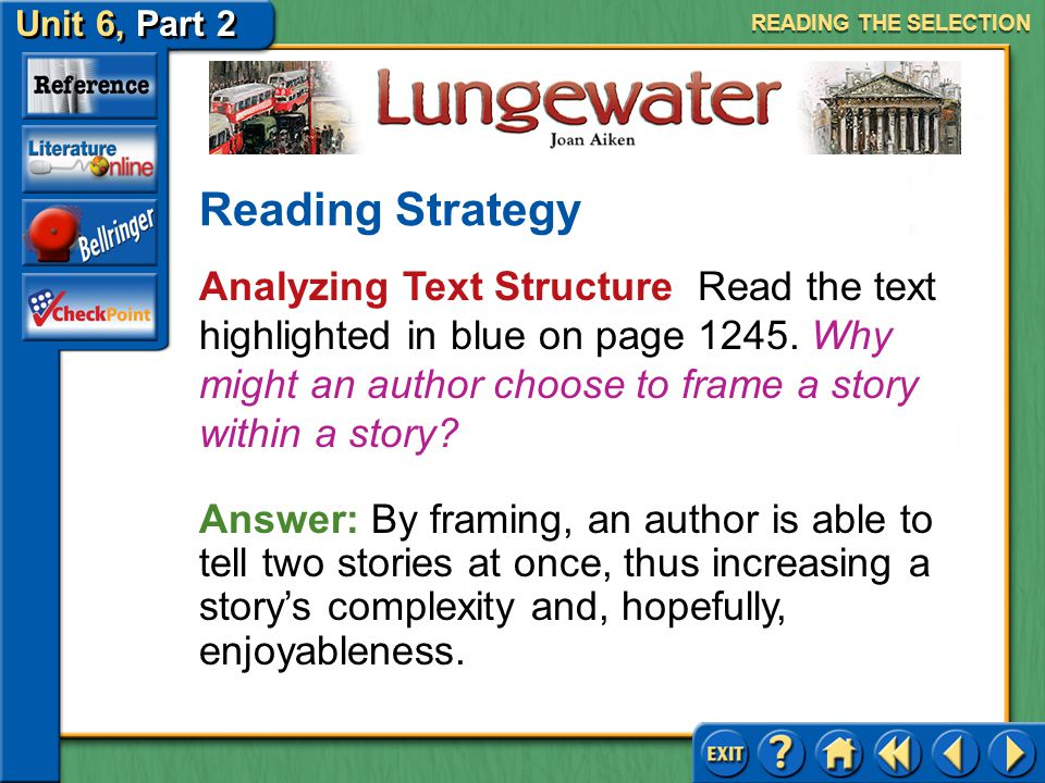Unit 6, Part 2 Lungewater Analyzing Text Structure Read the text highlighted in blue on page 1245. What role does Christmas Eve play in the structure