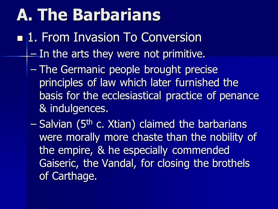 A.The Barbarians 2. Gregory The Great 2. Gregory The Great –c.