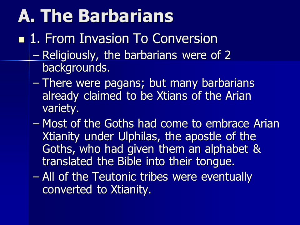 A.The Barbarians 2. Gregory The Great 2.