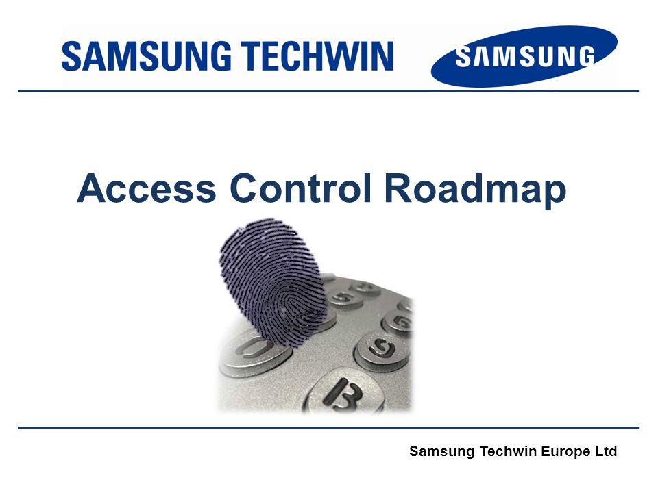 Access Control Roadmap Samsung Techwin Europe Ltd