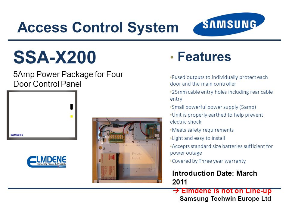 SSA-X200 5Amp Power Package for Four Door Control Panel Access Control System Samsung Techwin Europe Ltd Features Fused outputs to individually protec