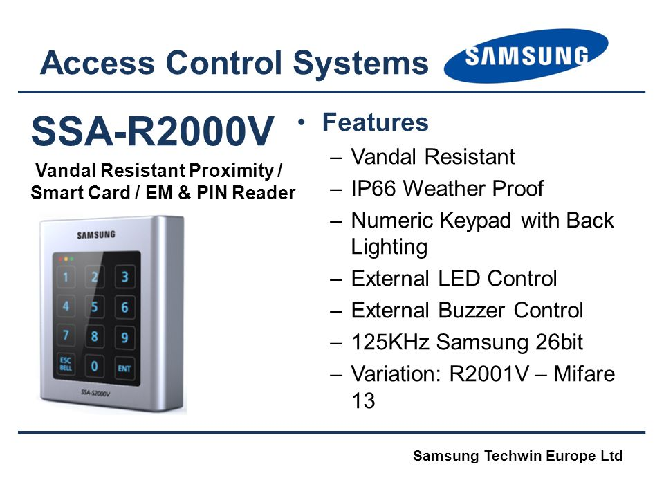 SSA-R2000V Vandal Resistant Proximity / Smart Card / EM & PIN Reader Access Control Systems Features –Vandal Resistant –IP66 Weather Proof –Numeric Ke