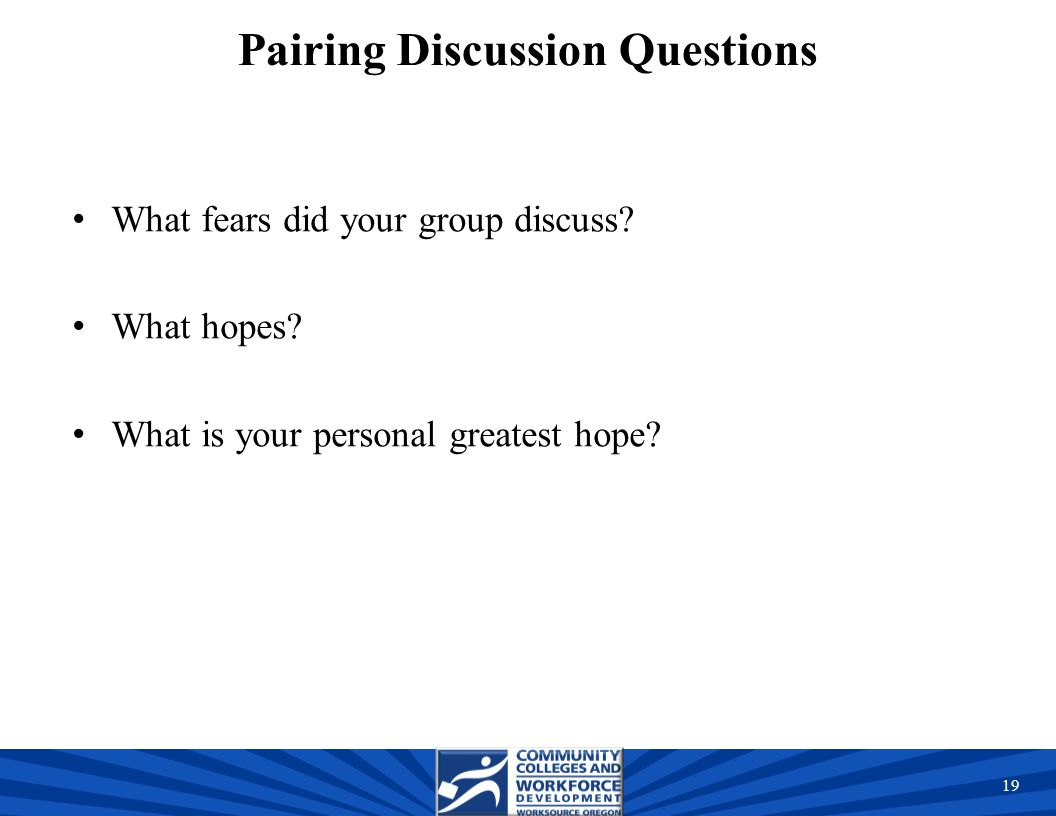 Pairing Discussion Questions What fears did your group discuss.