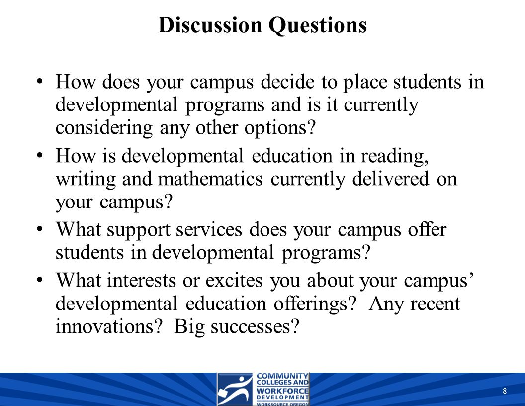 Discussion Questions How does your campus decide to place students in developmental programs and is it currently considering any other options.