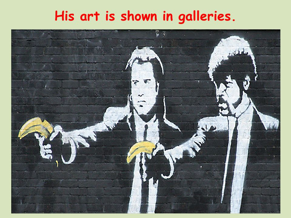 His art is shown in galleries.