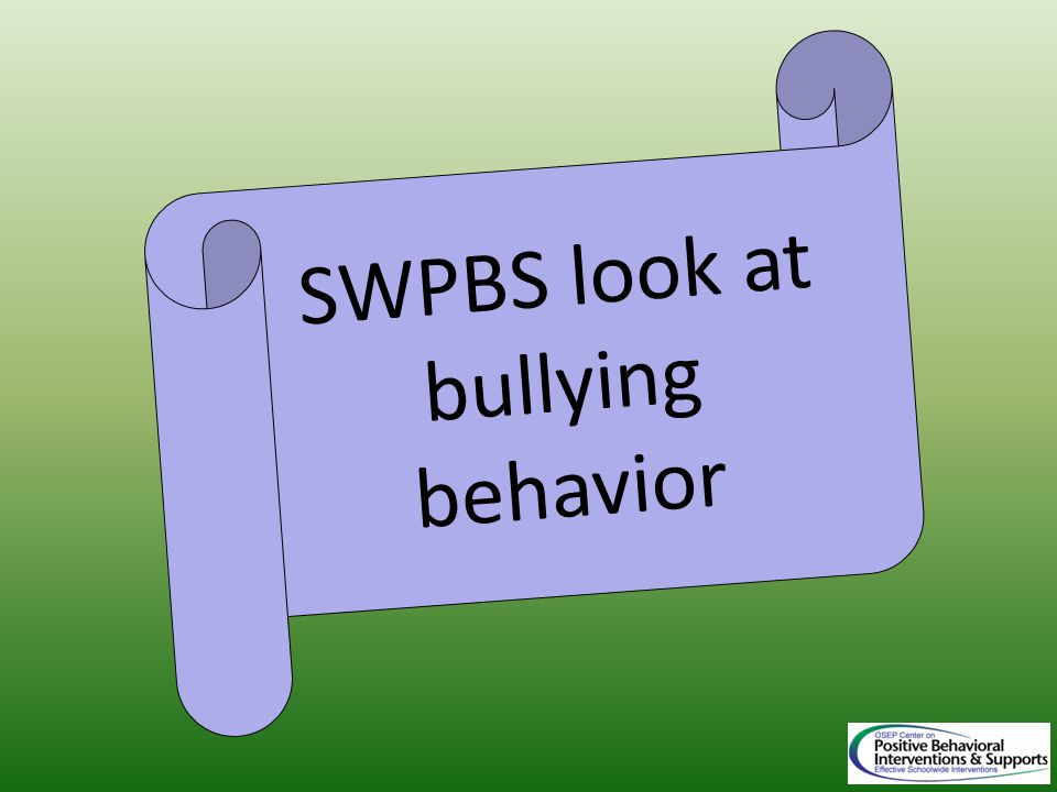 SWPBS look at bullying behavior