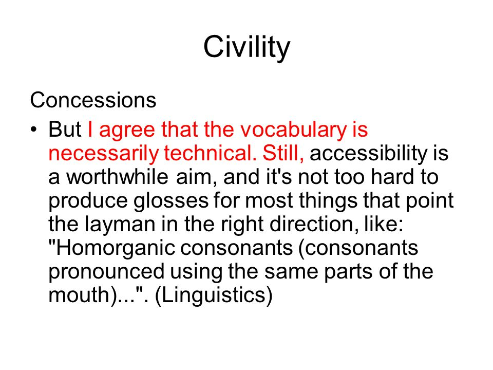 Civility Concessions But I agree that the vocabulary is necessarily technical.