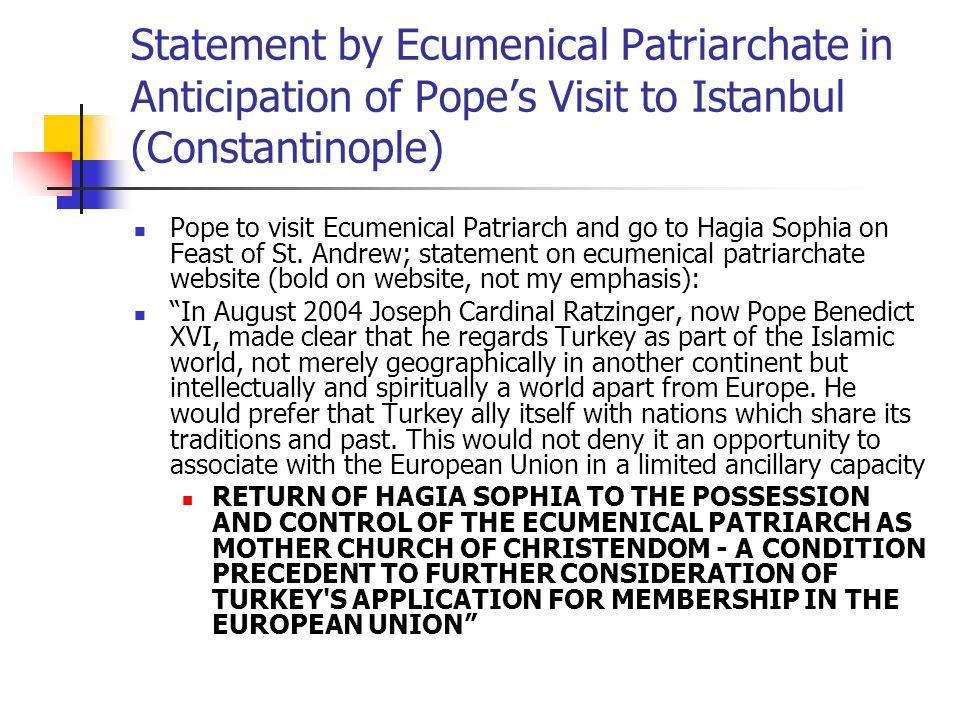 Statement by Ecumenical Patriarchate in Anticipation of Pope's Visit to Istanbul (Constantinople) Pope to visit Ecumenical Patriarch and go to Hagia S
